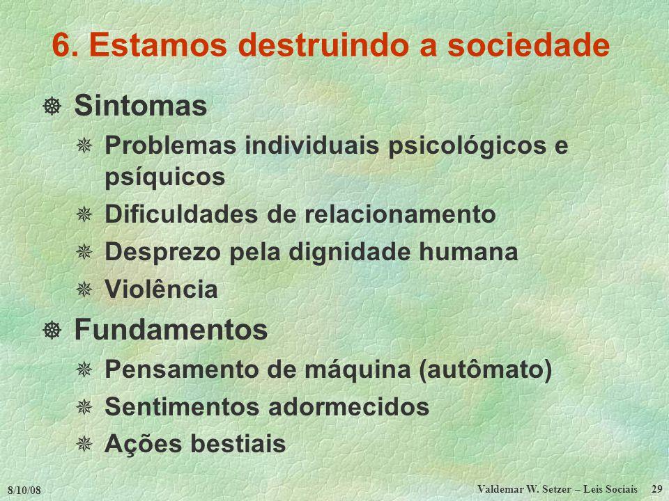 6. Estamos destruindo a sociedade