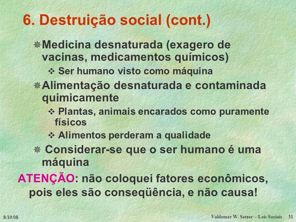 6. Destruição social (cont.)