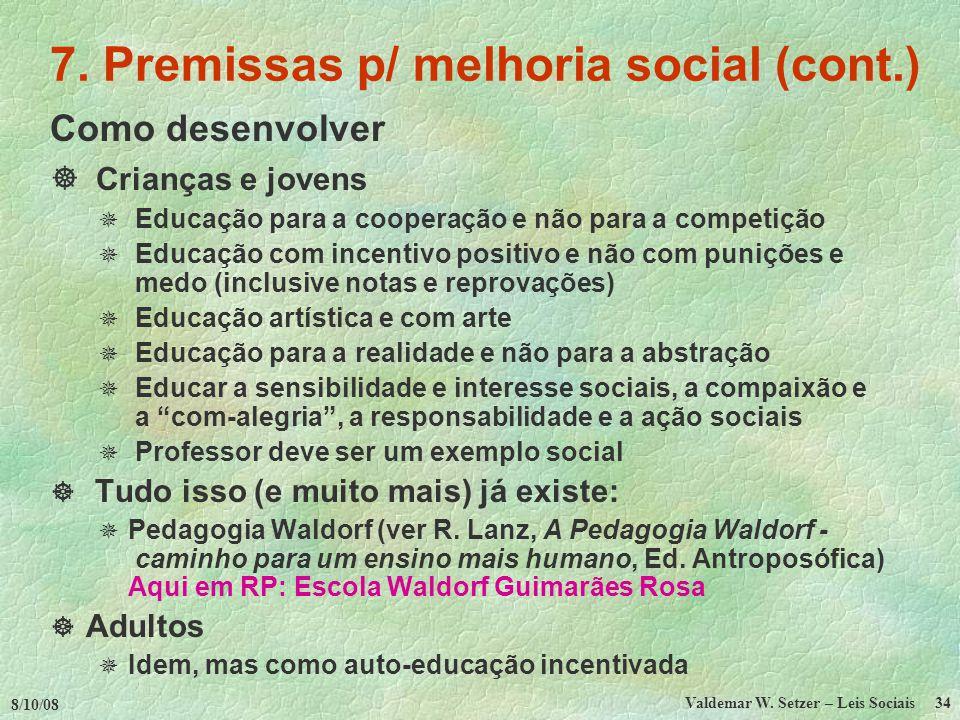 7. Premissas p/ melhoria social (cont.)