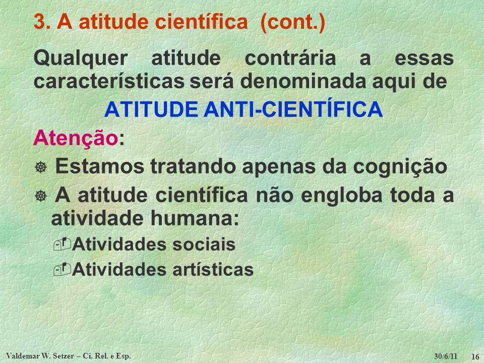3. A atitude científica (cont.)