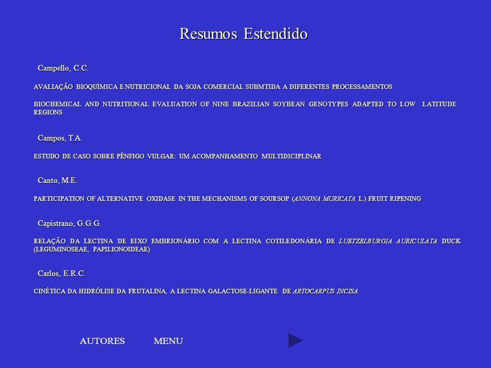 Resumos Estendido AUTORES MENU Campello, C.C. Campos, T.A. Canto, M.E.