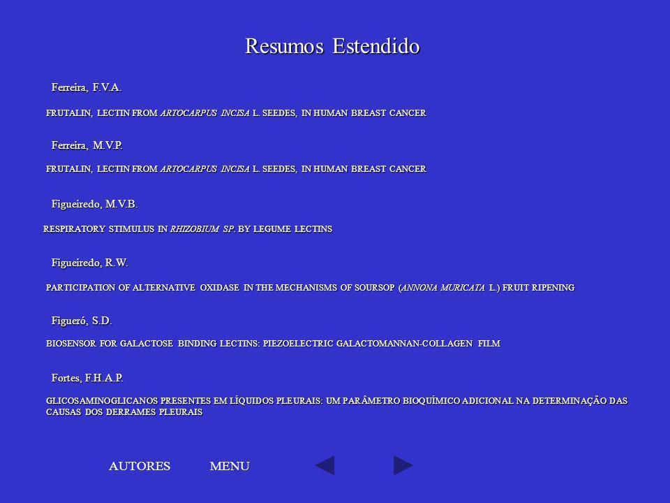 Resumos Estendido AUTORES MENU Ferreira, F.V.A. Ferreira, M.V.P.