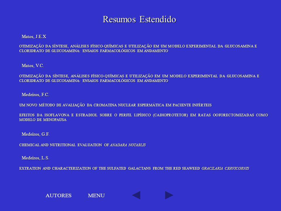 Resumos Estendido AUTORES MENU Matos, J.E.X Matos, V.C. Medeiros, F.C.