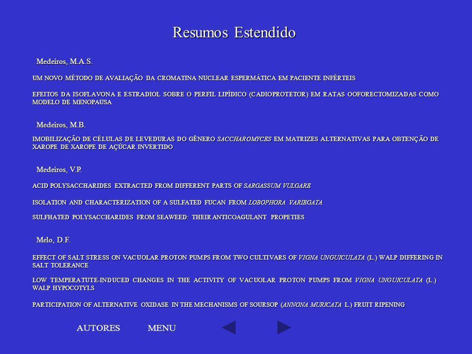Resumos Estendido AUTORES MENU Medeiros, M.A.S. Medeiros, M.B.