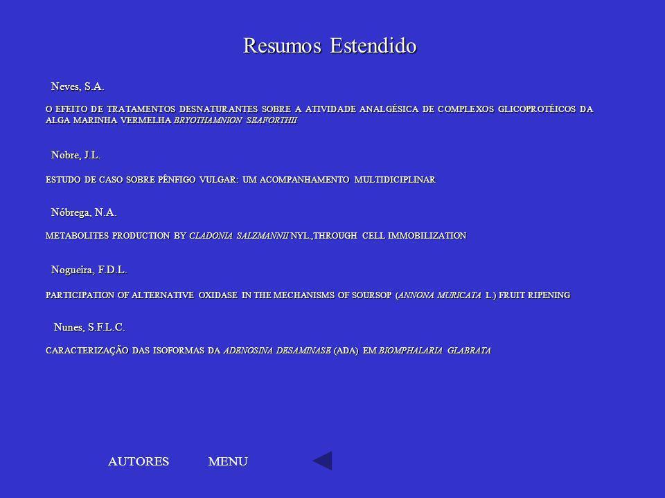 Resumos Estendido AUTORES MENU Neves, S.A. Nobre, J.L. Nóbrega, N.A.