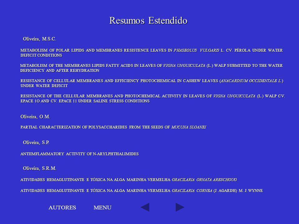 Resumos Estendido AUTORES MENU Oliveira, M.S.C. Oliveira, O.M.