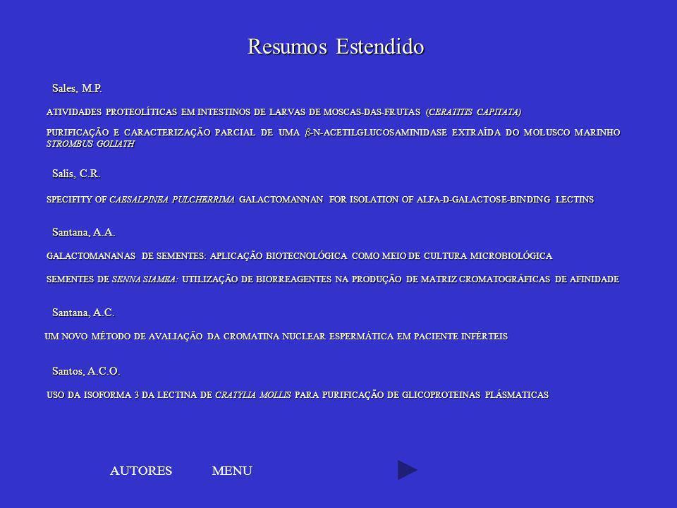 Resumos Estendido AUTORES MENU Sales, M.P. Salis, C.R. Santana, A.A.