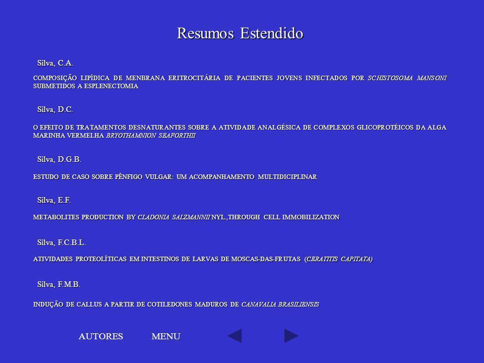 Resumos Estendido AUTORES MENU Silva, C.A. Silva, D.C. Silva, D.G.B.
