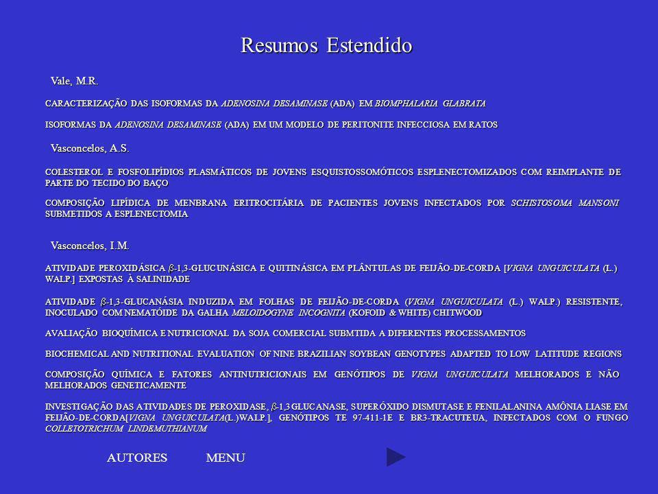 Resumos Estendido AUTORES MENU Vale, M.R. Vasconcelos, A.S.