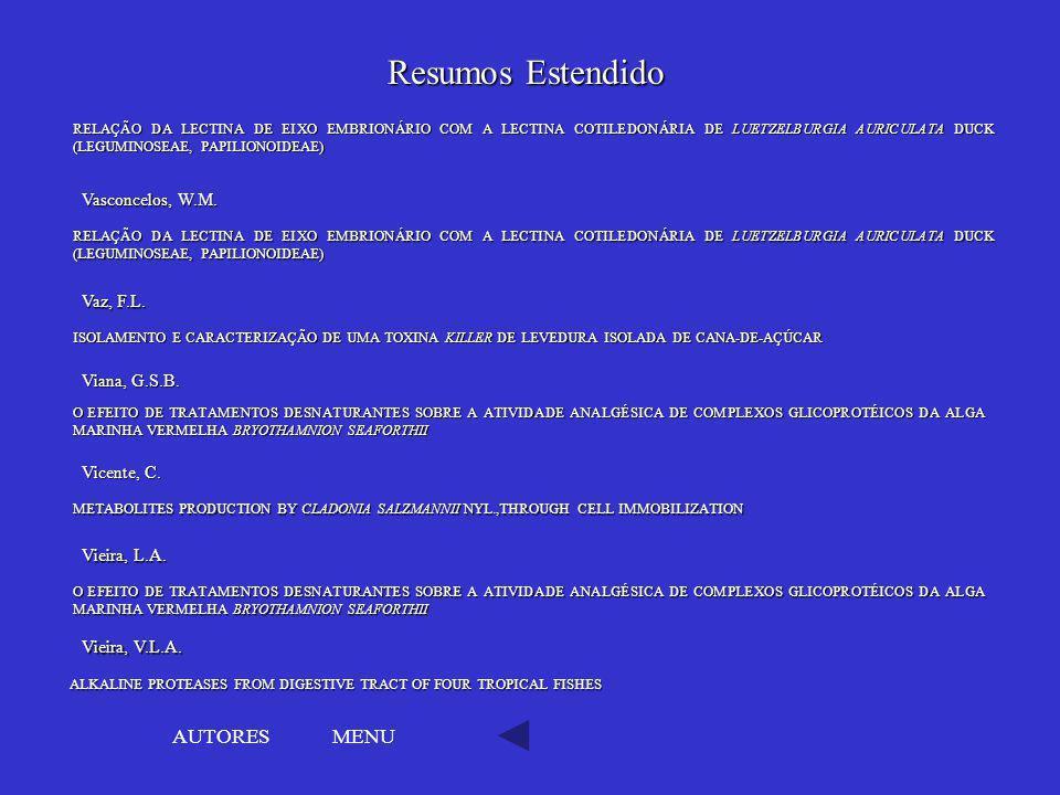 Resumos Estendido AUTORES MENU Vasconcelos, W.M. Vaz, F.L.