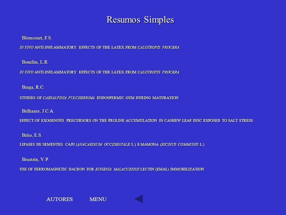 Resumos Simples AUTORES MENU Bitencourt, F.S. Bomfim, L.R. Braga, R.C.