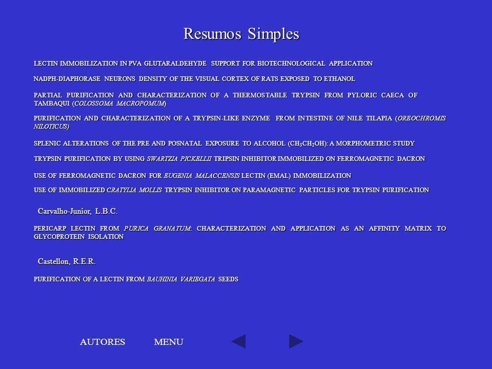 Resumos Simples AUTORES MENU Carvalho-Junior, L.B.C. Castellon, R.E.R.