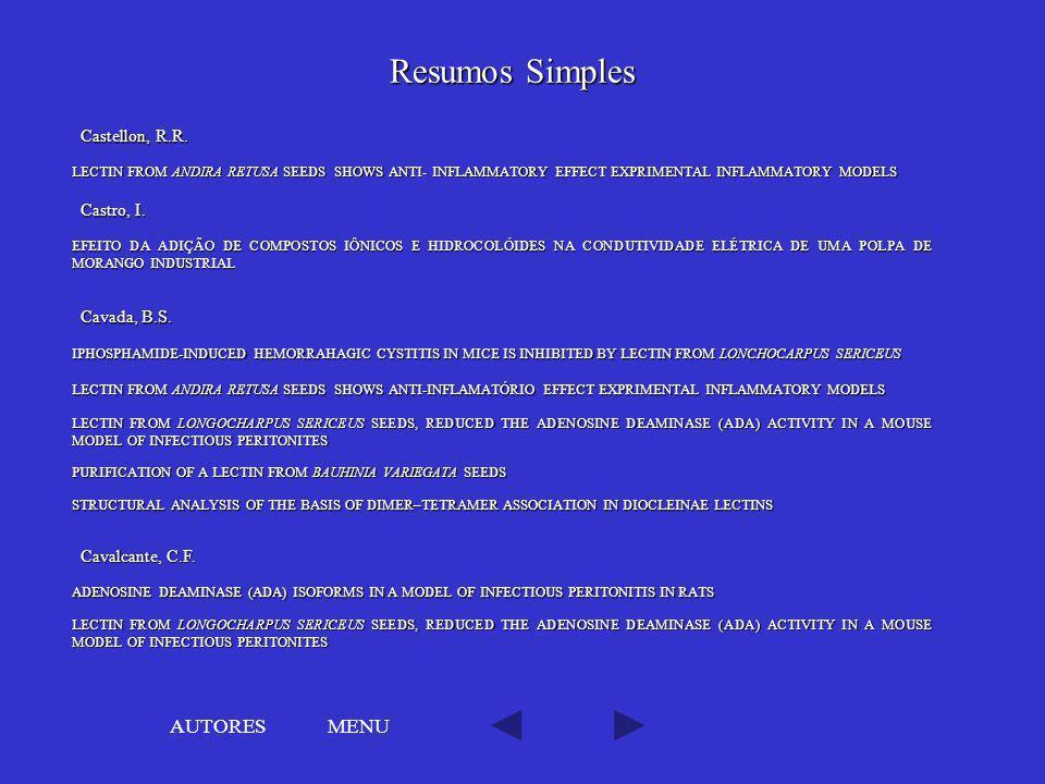 Resumos Simples AUTORES MENU Castellon, R.R. Castro, I. Cavada, B.S.