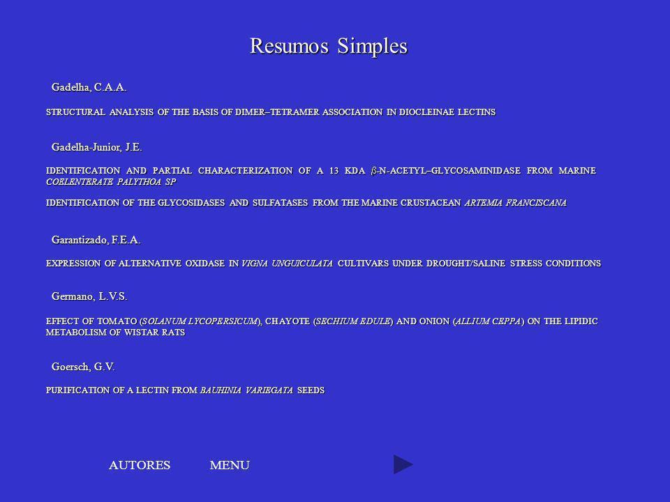 Resumos Simples AUTORES MENU Gadelha, C.A.A. Gadelha-Junior, J.E.