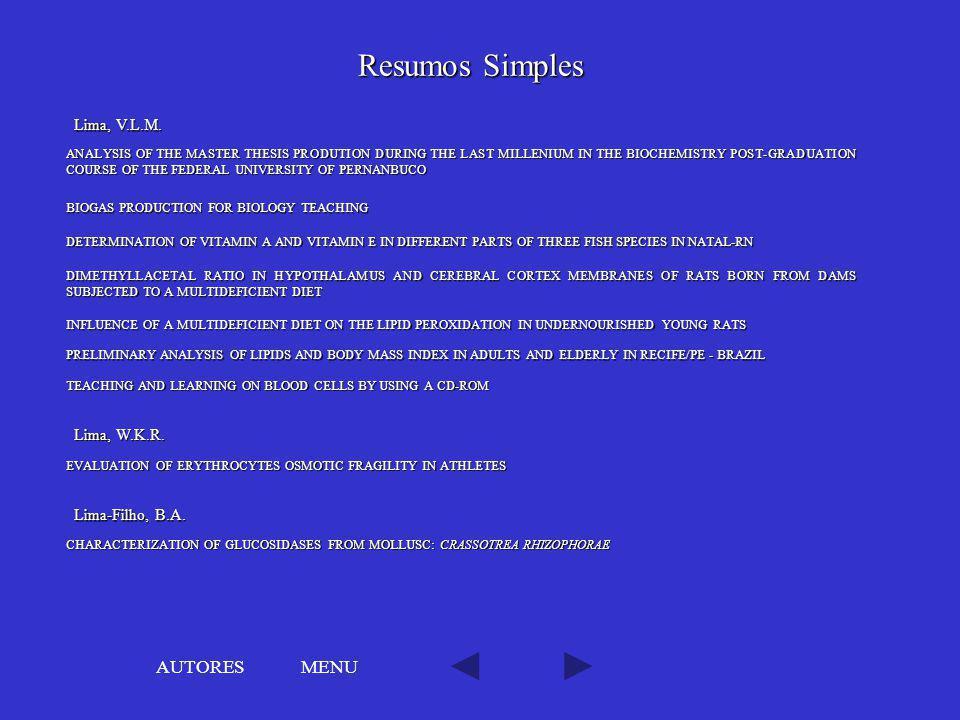 Resumos Simples AUTORES MENU Lima, V.L.M. Lima, W.K.R.