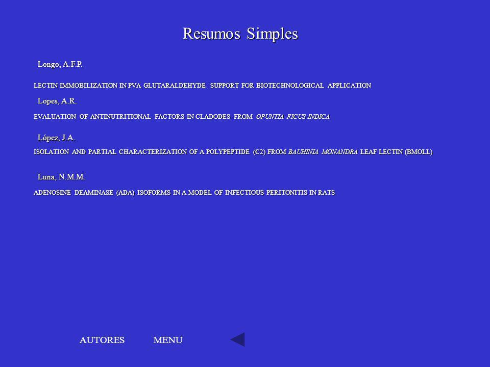 Resumos Simples AUTORES MENU Longo, A.F.P. Lopes, A.R. López, J.A.