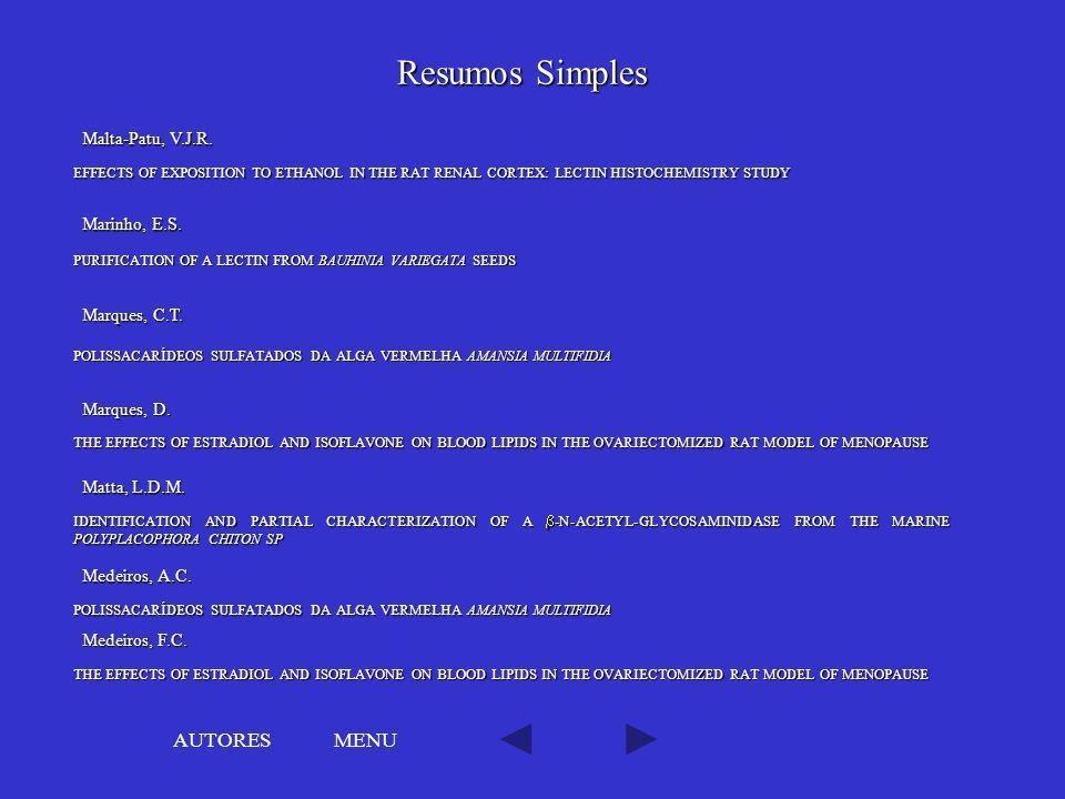 Resumos Simples AUTORES MENU Malta-Patu, V.J.R. Marinho, E.S.