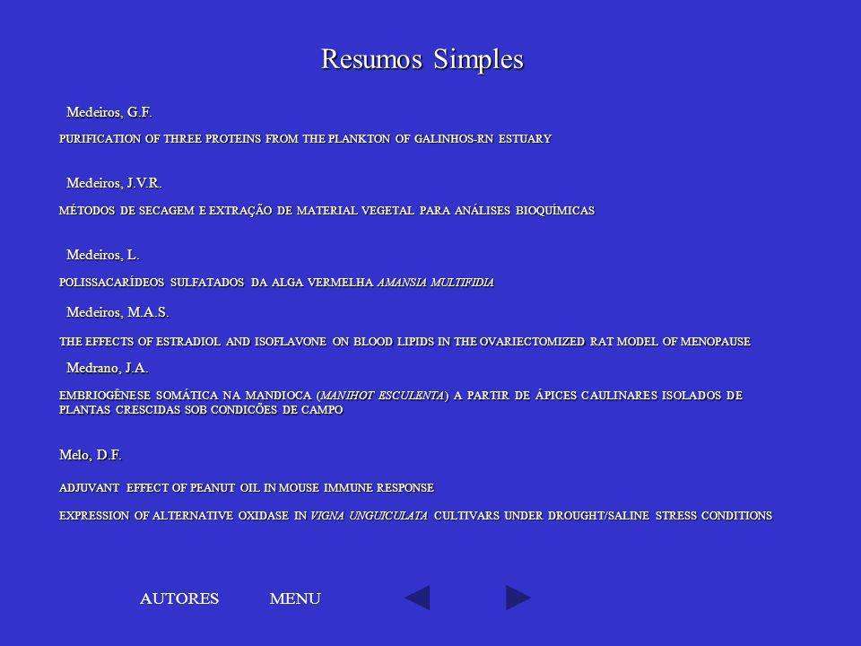 Resumos Simples AUTORES MENU Medeiros, G.F. Medeiros, J.V.R.