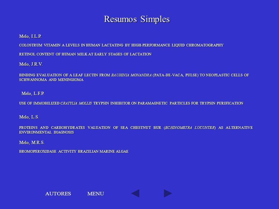 Resumos Simples AUTORES MENU Melo, I.L.P. Melo, J.R.V. Melo, L.F.P.