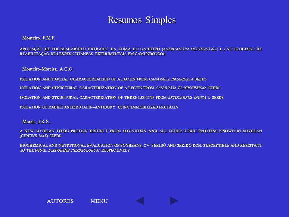 Resumos Simples AUTORES MENU Monteiro, F.M.F. Monteiro-Moreira, A.C.O.