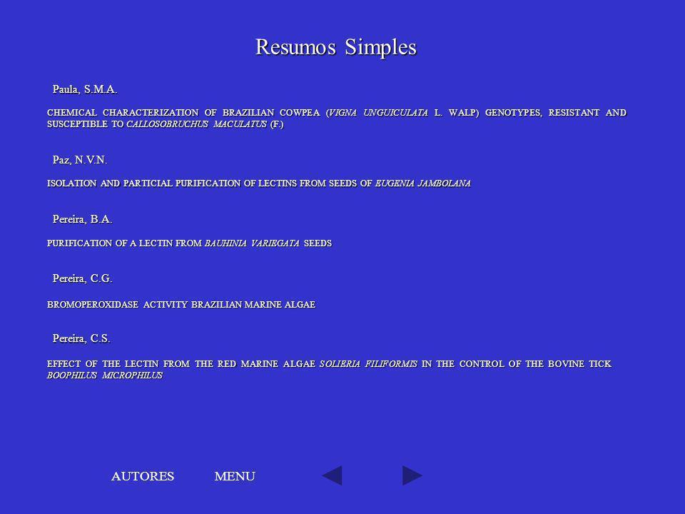 Resumos Simples AUTORES MENU Paula, S.M.A. Paz, N.V.N. Pereira, B.A.