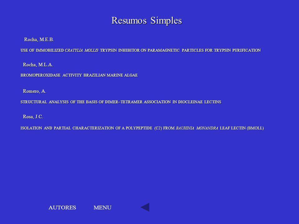 Resumos Simples AUTORES MENU Rocha, M.E.B. Rocha, M.L.A. Romero, A.