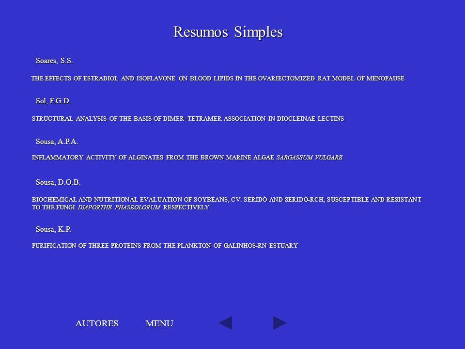 Resumos Simples AUTORES MENU Soares, S.S. Sol, F.G.D. Sousa, A.P.A.