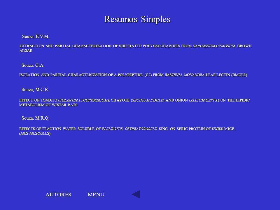 Resumos Simples AUTORES MENU Souza, E.V.M. Souza, G.A. Souza, M.C.R.