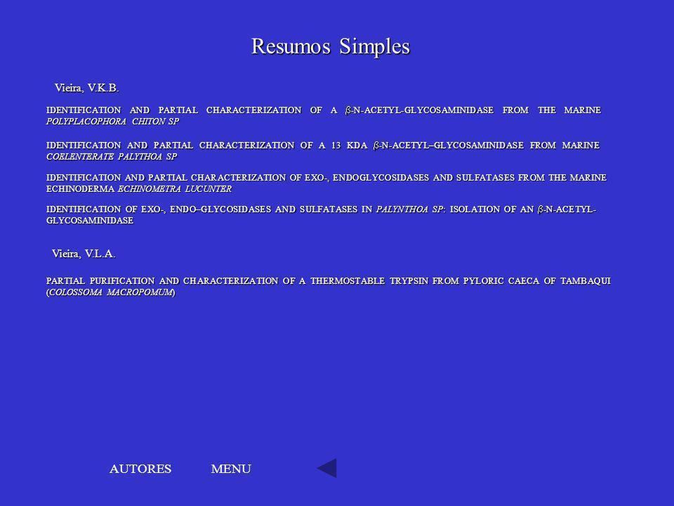 Resumos Simples AUTORES MENU Vieira, V.K.B. Vieira, V.L.A.