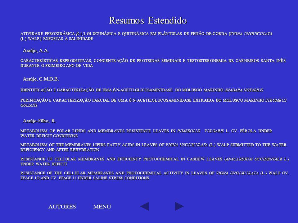 Resumos Estendido AUTORES MENU Araújo, A.A. Araújo, C.M.D.B.