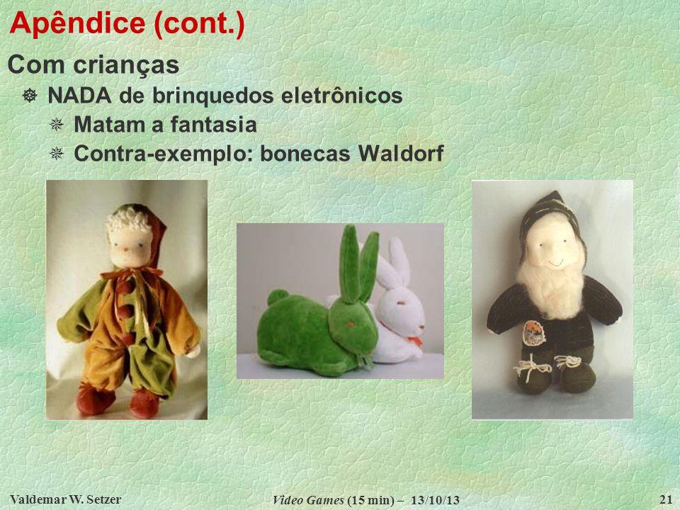 Apêndice (cont.) Com crianças NADA de brinquedos eletrônicos