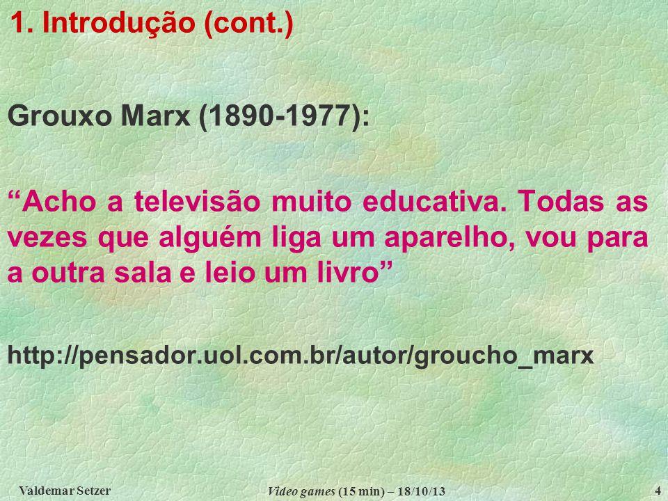 1. Introdução (cont.) Grouxo Marx (1890-1977):