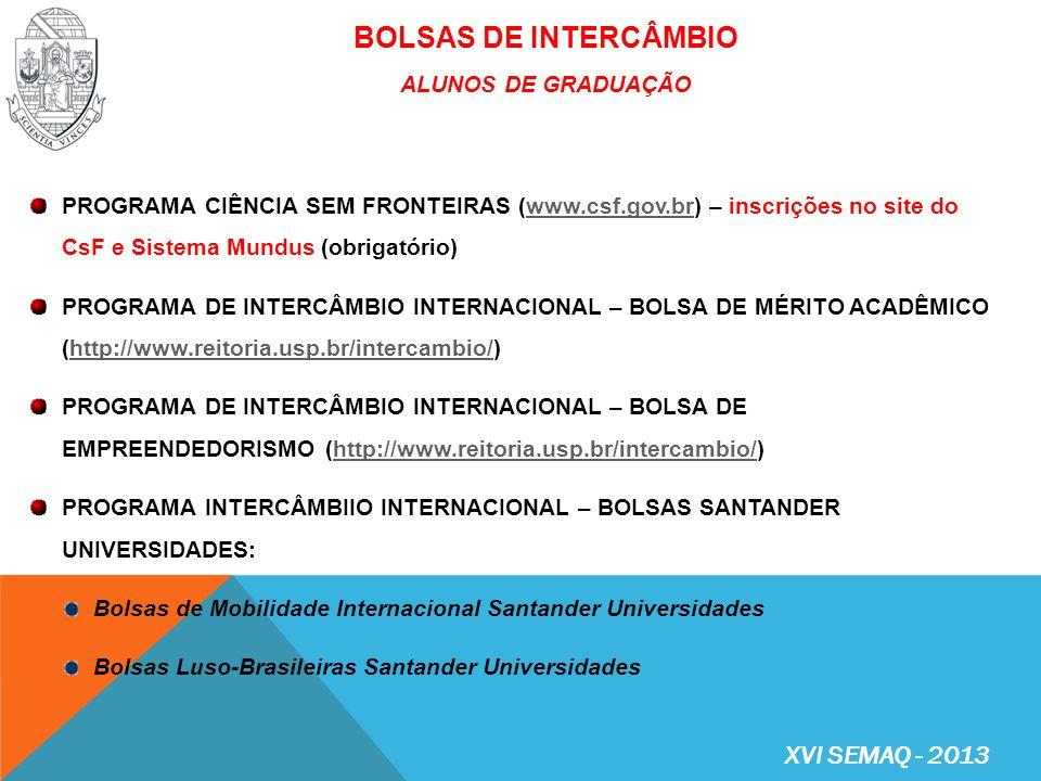 BOLSAS DE INTERCÂMBIO XVI SEMAQ - 2013 ALUNOS DE GRADUAÇÃO