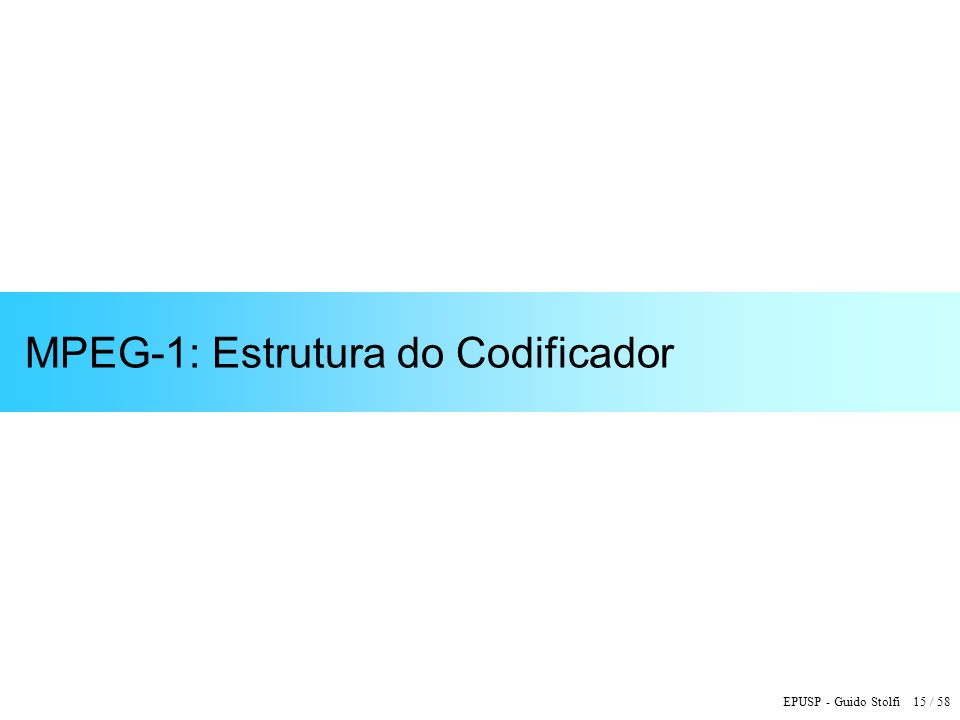 MPEG-1: Estrutura do Codificador