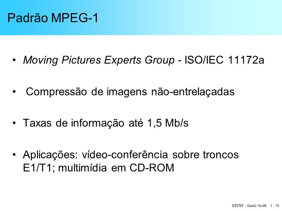 Padrão MPEG-1 Moving Pictures Experts Group - ISO/IEC 11172a