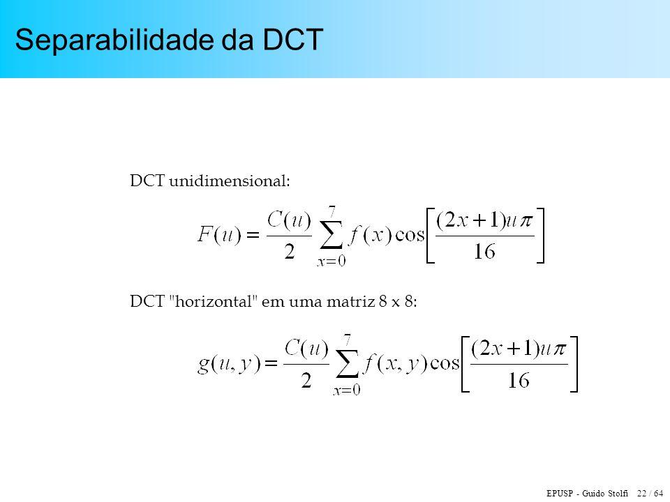 Separabilidade da DCT DCT unidimensional: