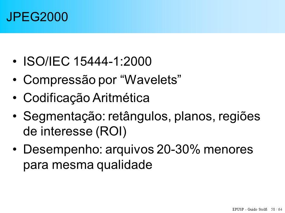 JPEG2000 ISO/IEC 15444-1:2000. Compressão por Wavelets Codificação Aritmética. Segmentação: retângulos, planos, regiões de interesse (ROI)
