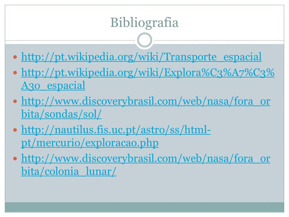 Bibliografia http://pt.wikipedia.org/wiki/Transporte_espacial