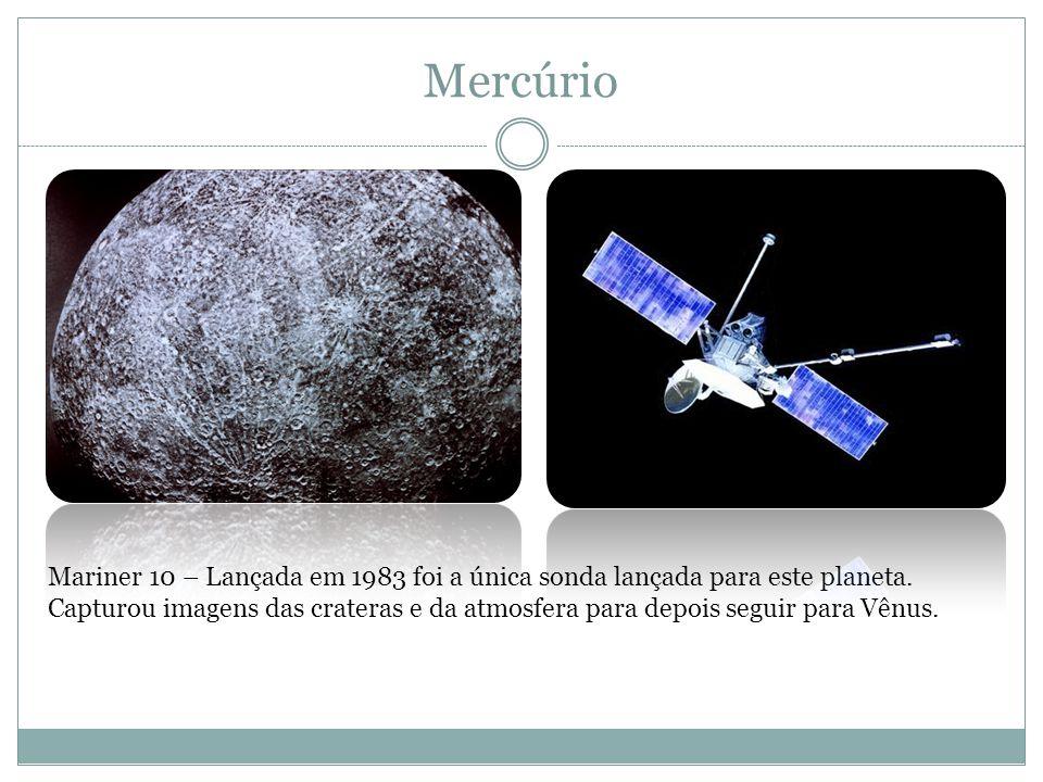 Mercúrio Fontes das imagens: http://www.windows2universe.org/mercury/images/321_684_mariner10_merc_jpg_image.html.