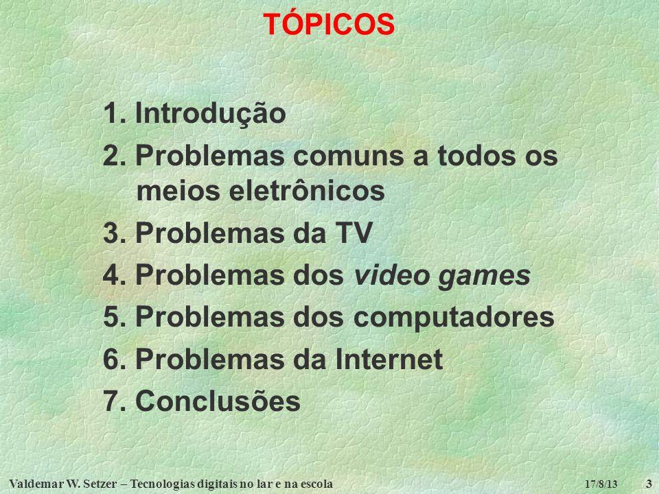 2. Problemas comuns a todos os meios eletrônicos 3. Problemas da TV