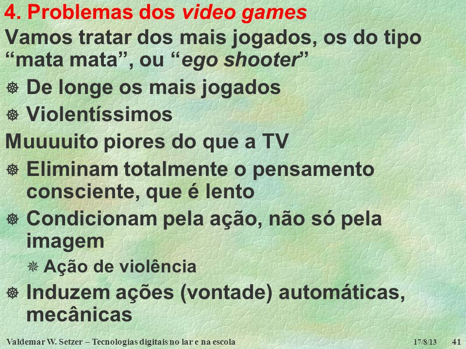4. Problemas dos video games