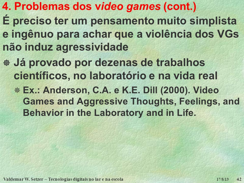 4. Problemas dos video games (cont.)