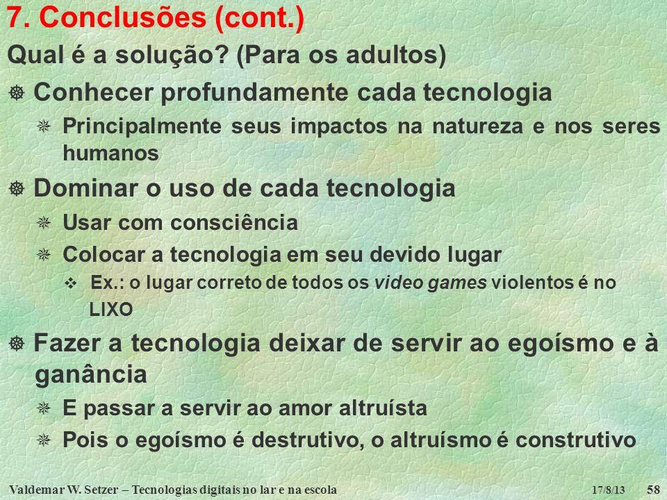 7. Conclusões (cont.) Qual é a solução (Para os adultos)