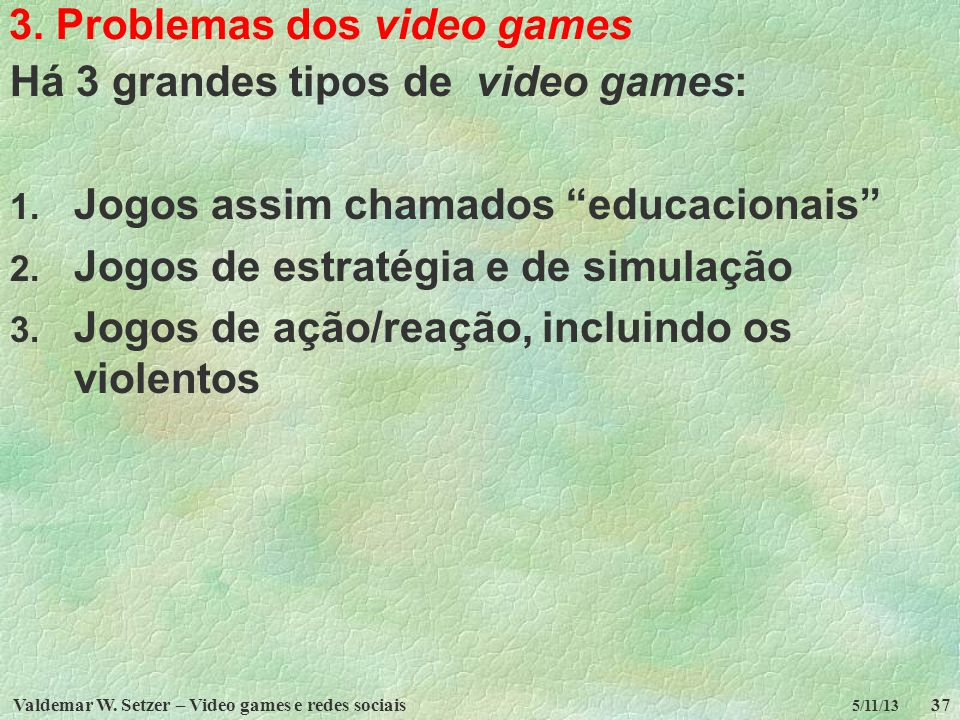 3. Problemas dos video games