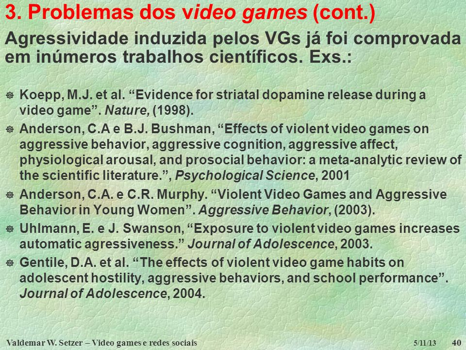 3. Problemas dos video games (cont.)