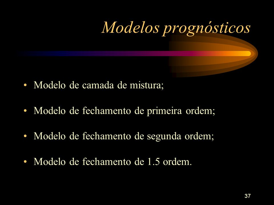 Modelos prognósticos Modelo de camada de mistura;