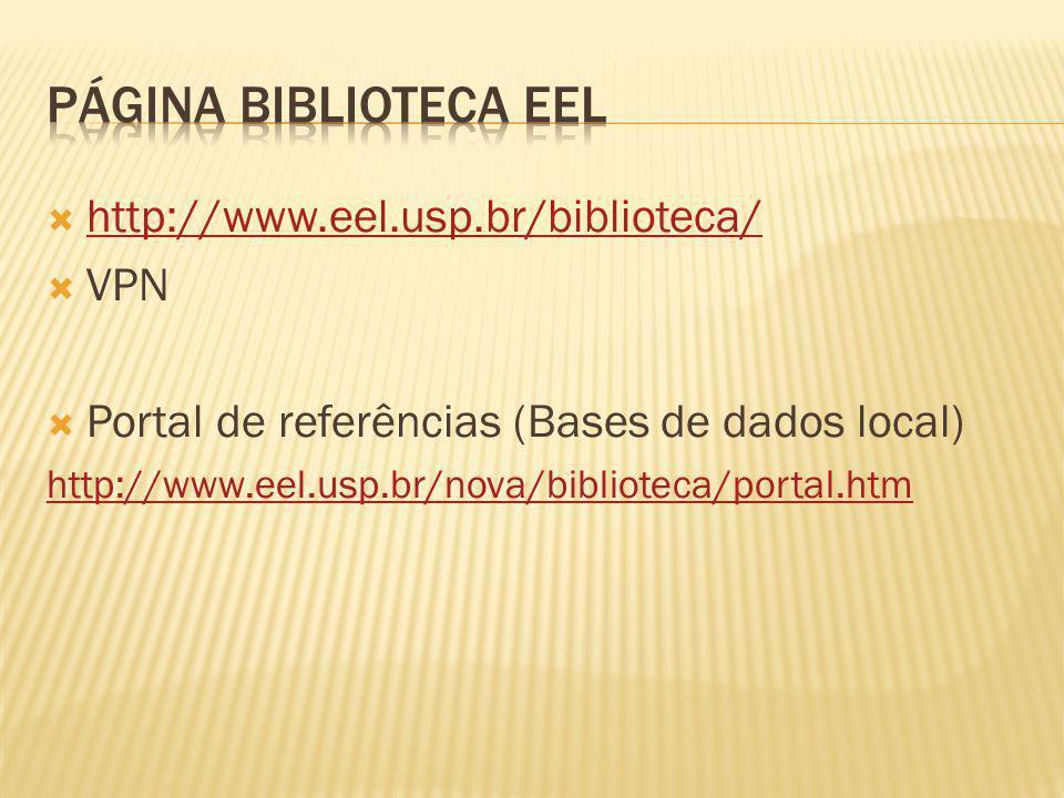 Página biblioteca EEL http://www.eel.usp.br/biblioteca/ VPN