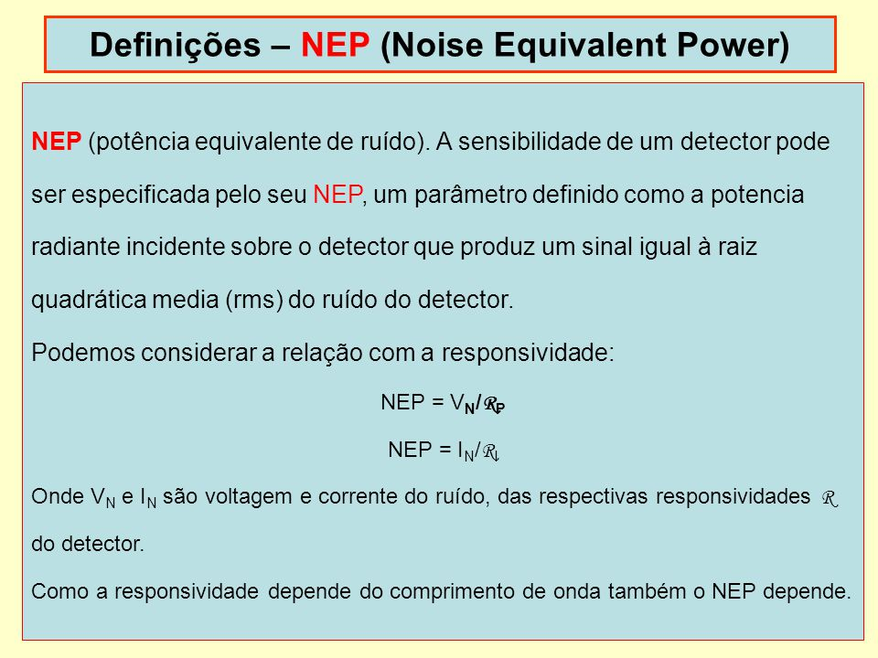 Definições – NEP (Noise Equivalent Power)
