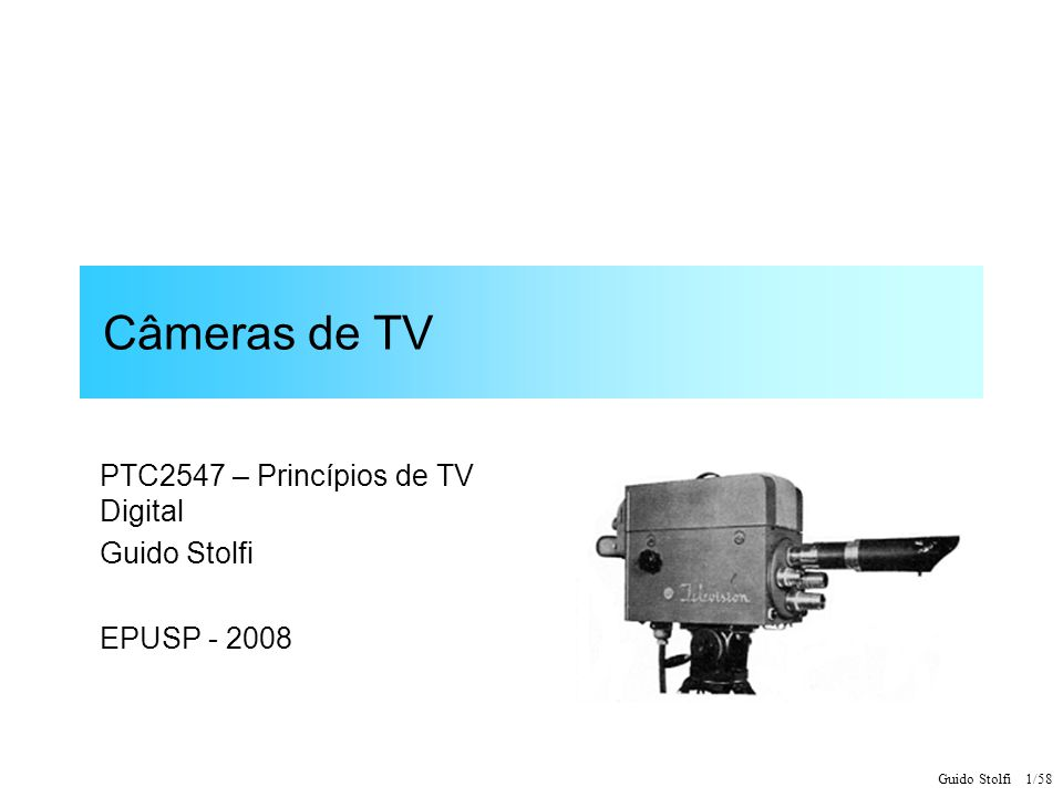 PTC2547 – Princípios de TV Digital Guido Stolfi EPUSP - 2008