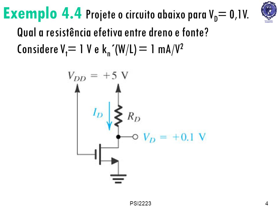 Exemplo 4. 4 Projete o circuito abaixo para VD= 0,1V